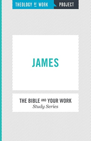 James - Bible and Your Work Study Series