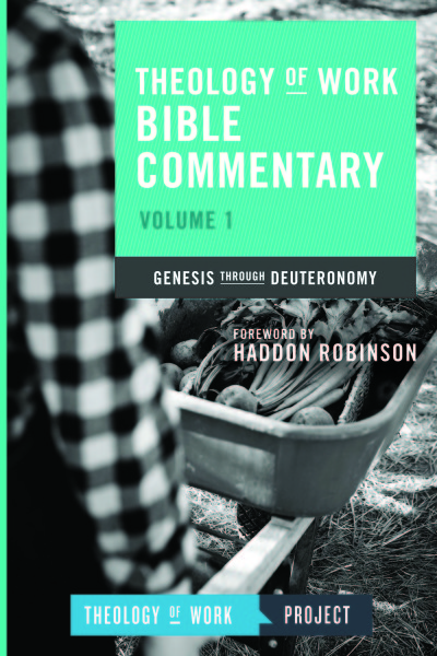 Theology of Work Bible Commentary Volume 1 (ToWBC) - Genesis Through Deuteronomy