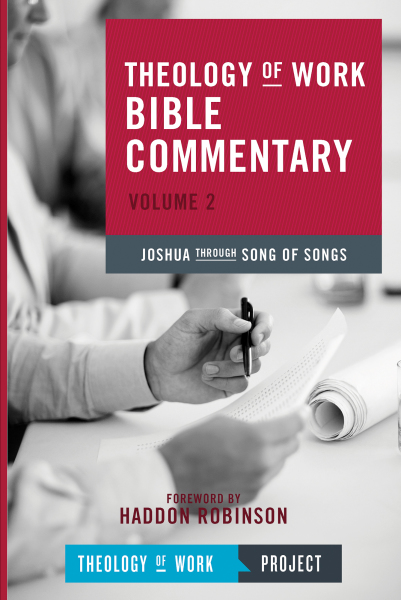 Theology of Work Bible Commentary Volume 2 (ToWBC) - Joshua Through Song of Songs