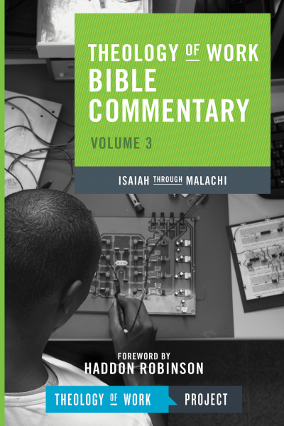 Theology of Work Bible Commentary Volume 3 (ToWBC) - Isaiah Through Malachi