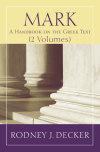 Baylor Handbooks on the Greek New Testament: Mark 2-Vol. Set (BHGNT)