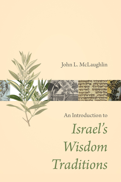 An Introduction to Israel's Wisdom Traditions