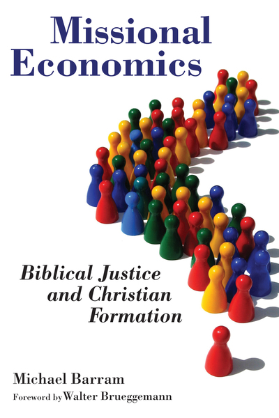Missional Economics: Biblical Justice and Christian Formation