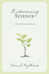 Redeeming Science: A God-Centered Approach
