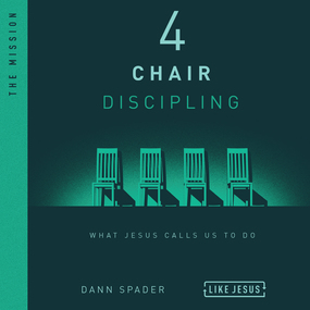 4 Chair Discipling: What He Calls Us to Do by Dann Spader and Tim Lundeen...