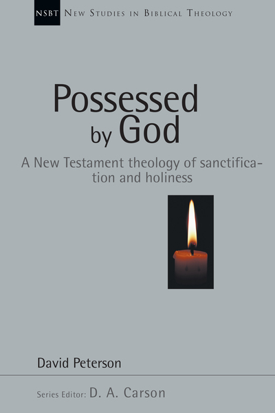 New Studies in Biblical Theology - Possessed by God: A New Testament theology of sanctification and holiness (NSBT)