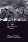 Full Darkness: Original Sin, Moral Injury, and Wartime Violence