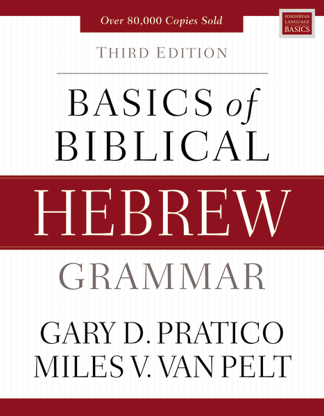 Basics of Biblical Hebrew Grammar - 3rd Edition