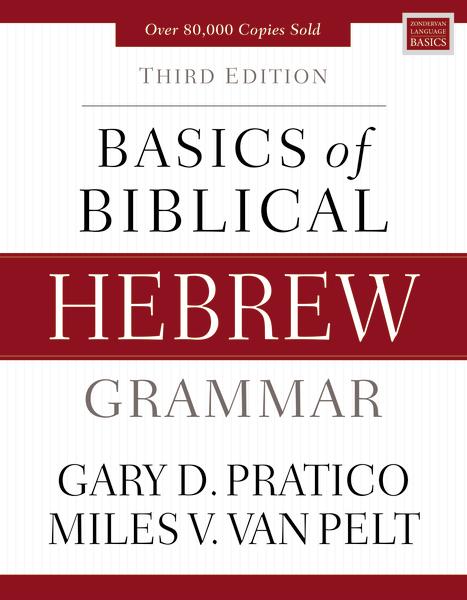 Basics of Biblical Hebrew Grammar - 3rd Edition by Miles V