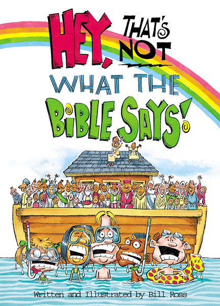 Hey! That's Not What The Bible Says!