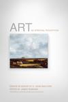 Art as Spiritual Perception: Essays in Honor of E. John Walford
