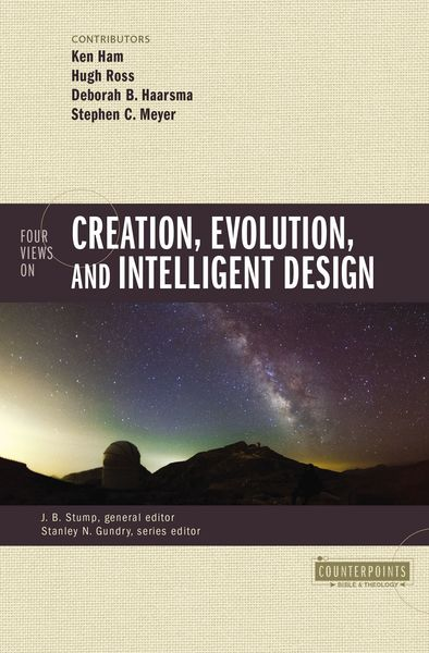 Counterpoints: Four Views on Creation, Evolution, and Intelligent Design