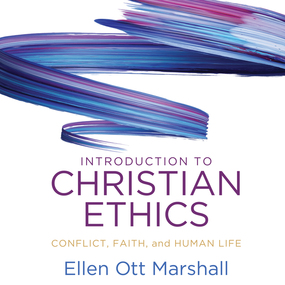 Introduction to Christian Ethics: Conflict, Faith and Human Life