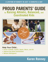 Proud Parents' Guide to Raising Athletic, Balanced, and Coordinated Kids