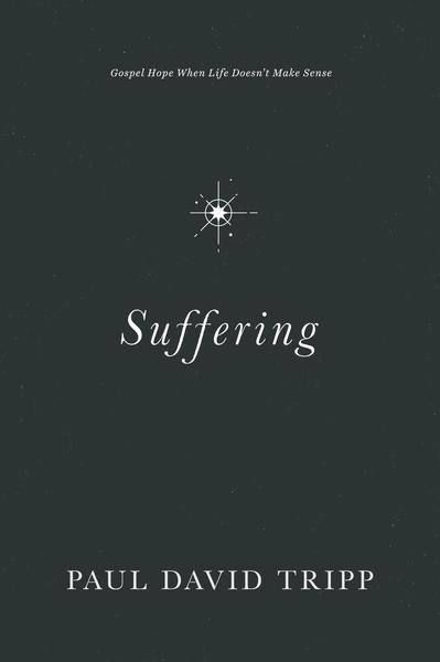 Suffering: Gospel Hope When Life Doesn't Make Sense