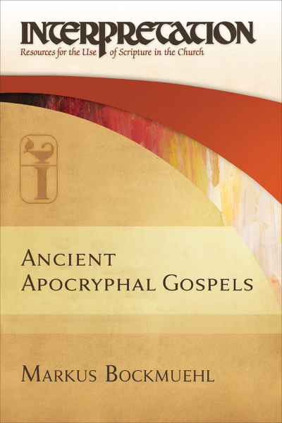 Interpretation: Resources for the Use of Scripture in the Church - Ancient Apocryphal Gospels