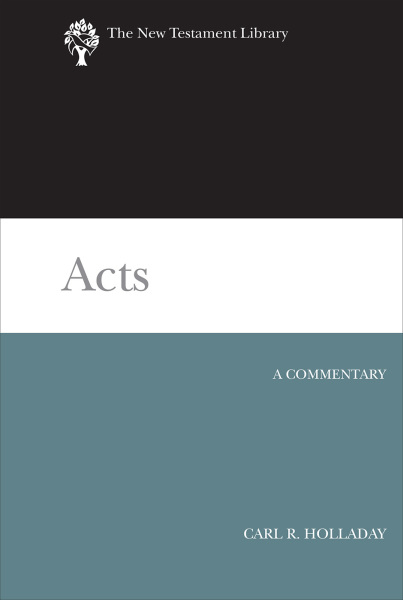 New Testament Library: Acts (Holladay 2016) — NTL