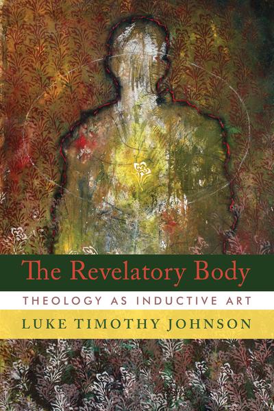The Revelatory Body: Theology as Inductive Art