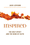 Inspired: The Holy Spirit and the Mind of Faith