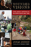 Wounded Visions: Unity, Justice, and Peace in the World Church after 1968