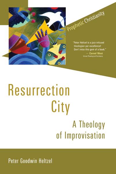 Resurrection City: A Theology of Improvisation