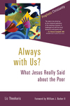 Always with Us?: What Jesus Really Said about the Poor