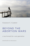 Beyond the Abortion Wars: A Way Forward for a New Generation