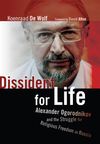 Dissident for Life: Alexander Ogorodnikov and the Struggle for Religious Freedom in Russia
