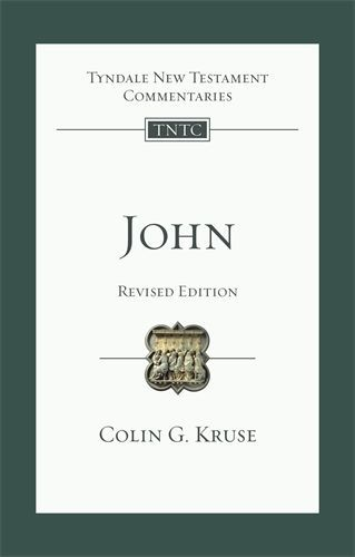 Tyndale New Testament Commentaries: John, Revised Ed. (Kruse 2017) — TNTC