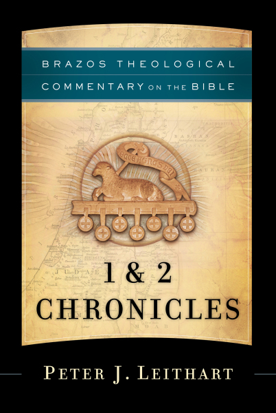 Brazos Theological Commentary: 1 & 2 Chronicles (BTC)