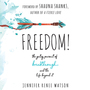Freedom: The Gutsy Pursuit of Breakthrough and the Life Beyond It