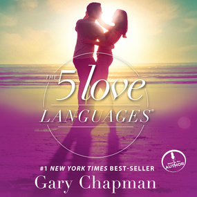 The 5 Love Languages: The Secret to Love that Lasts by Gary Chapman...