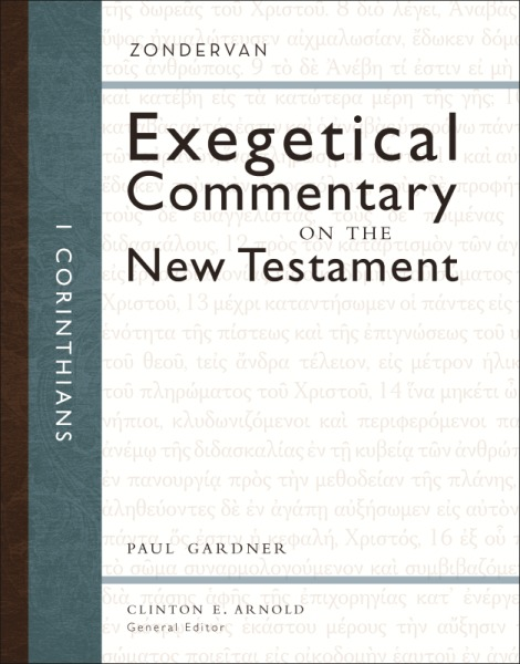 Zondervan Exegetical Commentary on the New Testament: 1 Corinthians — ZECNT