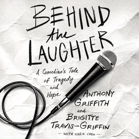 Behind the Laughter by Anthony Griffith and Dr Brigitte Tr...