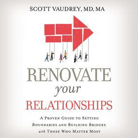 Renovate Your Relationships by Vaudrey MD...