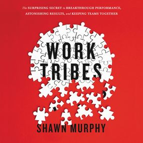 Work Tribes by Shawn Murphy...