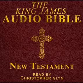 KJV Bible, New Testament, Read by Christopher Glyn