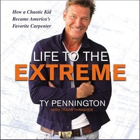 Life to the Extreme by Ty Pennington...