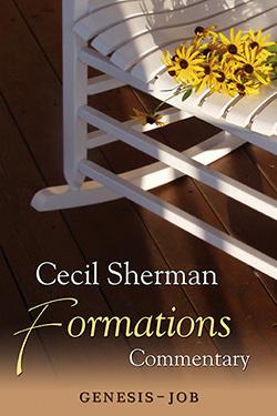 Cecil Sherman Formations Volume 1: Genesis to Job