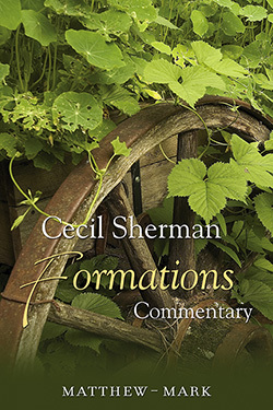 Cecil Sherman Formations Volume 3: Matthew to Mark