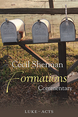 Cecil Sherman Formations Volume 4: Luke to Acts