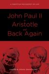 John Paul II to Aristotle and Back Again