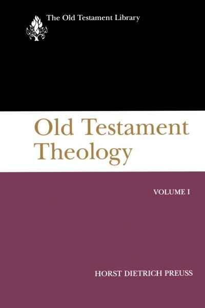Old Testament Library: Old Testament Theology, Volume 1 (1995 Preuss) — OTL