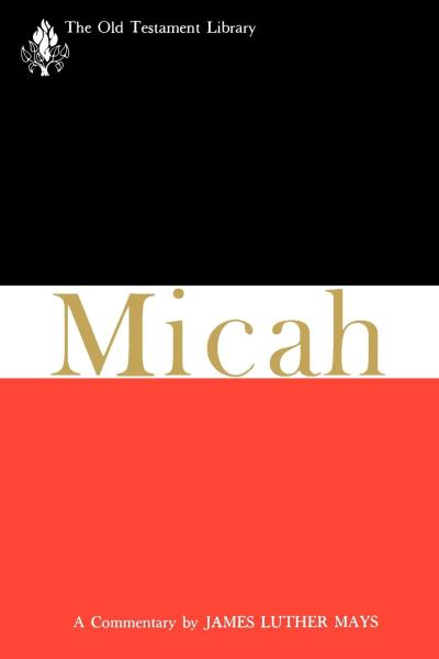 Old Testament Library: Micah (Mays 1976) — OTL