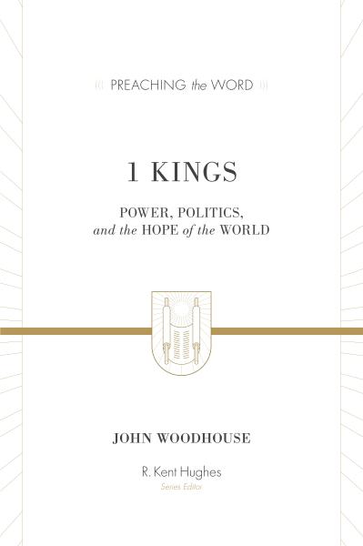 Preaching the Word: 1 Kings — PTW