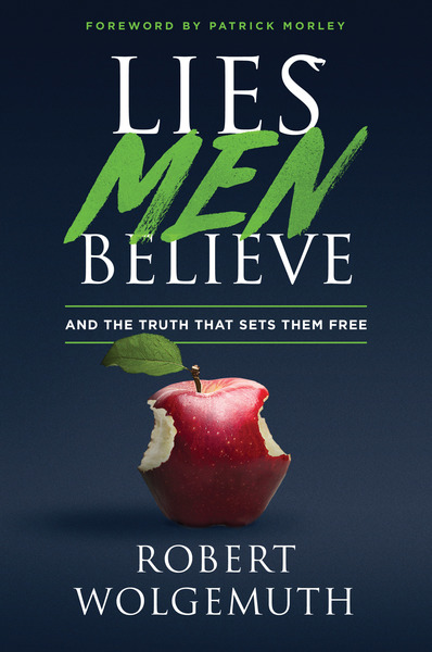Lies Men Believe: And the Truth that Sets Them Free