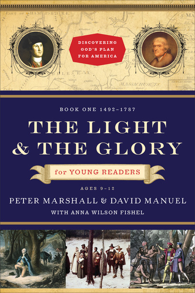 The Light and the Glory for Young Readers (Discovering God's Plan for America): 1492-1787