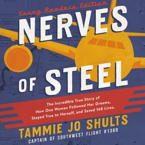 Nerves of Steel (Young Readers Edition) by Captain Tammie Jo Shults...