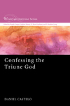 Confessing the Triune God