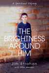 Brightness Around Him